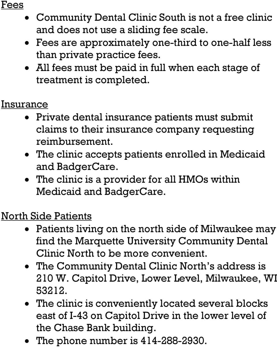 The clinic accepts patients enrolled in Medicaid and BadgerCare. The clinic is a provider for all HMOs within Medicaid and BadgerCare.