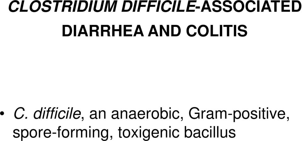 difficile, an anaerobic,