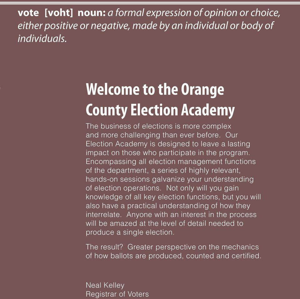 Our Election Academy is designed to leave a lasting impact on those who participate in the program.