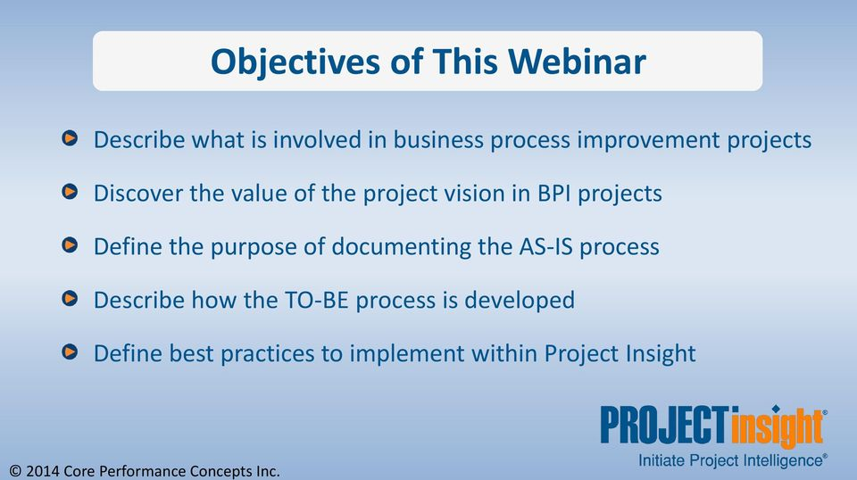 projects Discover the value of the project vision in BPI projects Define the purpose