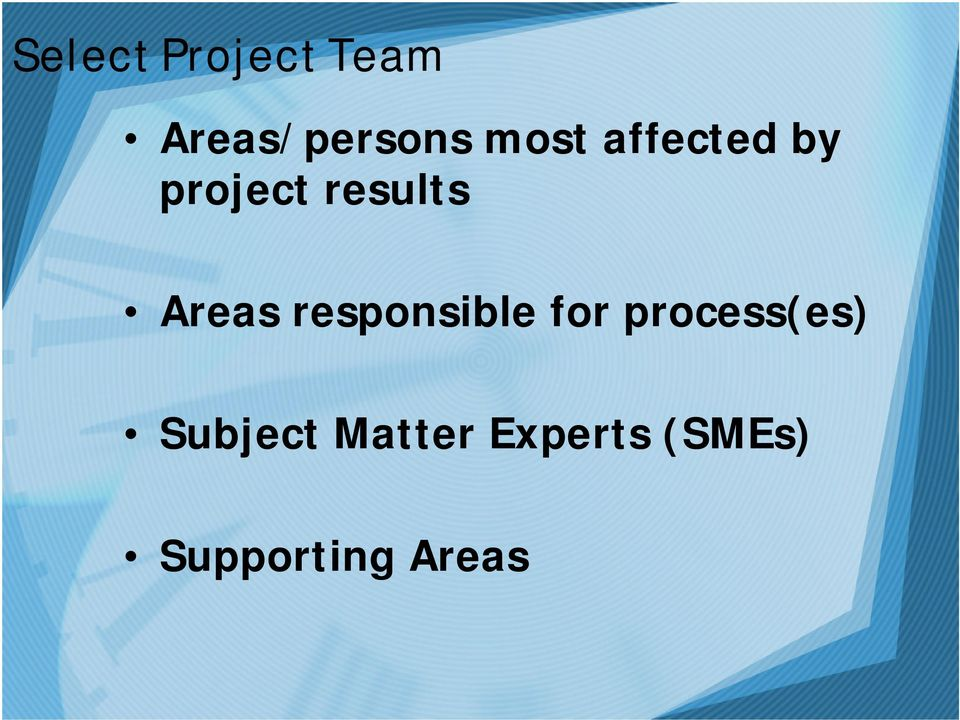 Areas responsible for process(es)