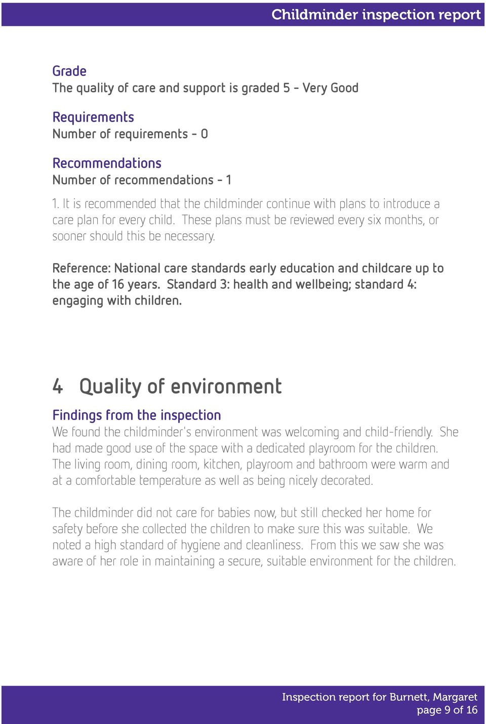 Reference: National care standards early education and childcare up to the age of 16 years. Standard 3: health and wellbeing; standard 4: engaging with children.