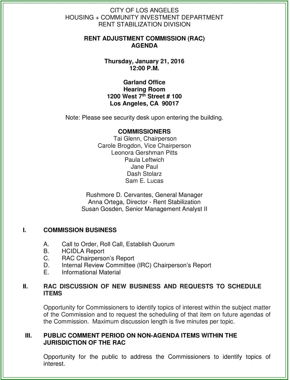 Cervantes, General Manager Anna Ortega, Director - Rent Stabilization Susan Gosden, Senior Management Analyst II I. COMMISSION BUSINESS A. Call to Order, Roll Call, Establish Quorum B.