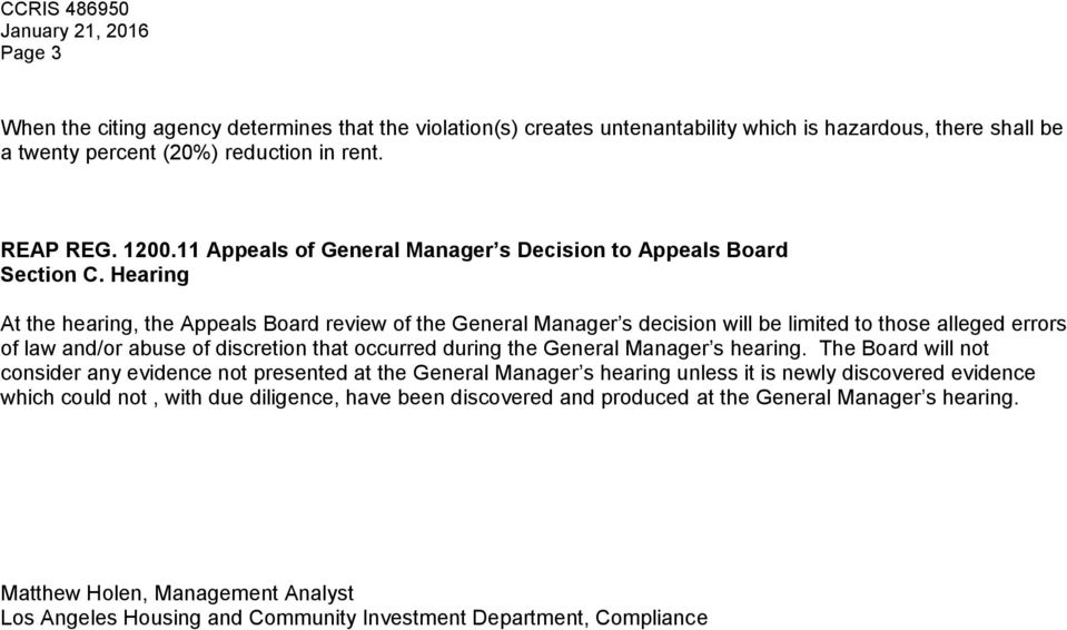 Hearing At the hearing, the Appeals Board review of the General Manager s decision will be limited to those alleged errors of law and/or abuse of discretion that occurred during the General Manager s