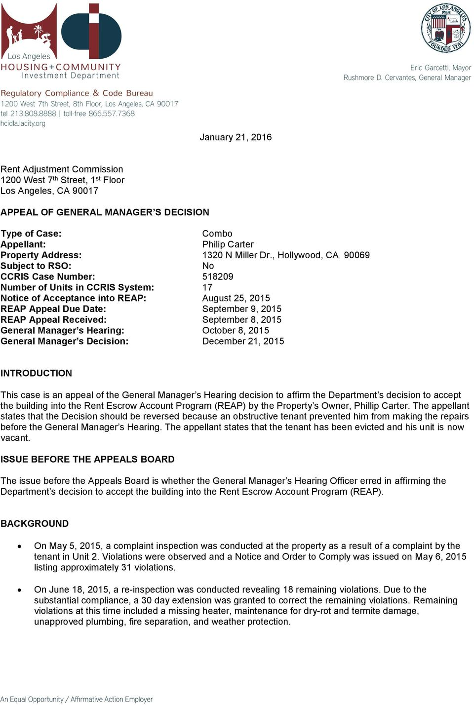 , Hollywood, CA 90069 Subject to RSO: No CCRIS Case Number: 518209 Number of Units in CCRIS System: 17 Notice of Acceptance into REAP: August 25, 2015 REAP Appeal Due Date: September 9, 2015 REAP