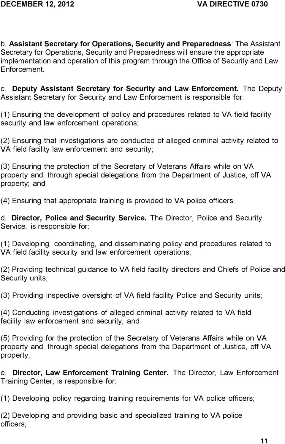 program through the Office of Security and Law Enforcement. c. Deputy Assistant Secretary for Security and Law Enforcement.