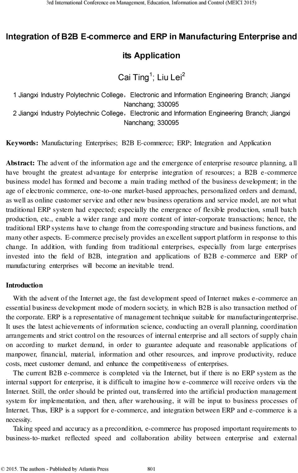 Jiangxi Nanchang; 330095 Keywords: Manufacturing Enterprises; B2B E-commerce; ERP; Integration and Application Abstract: The advent of the information age and the emergence of enterprise resource