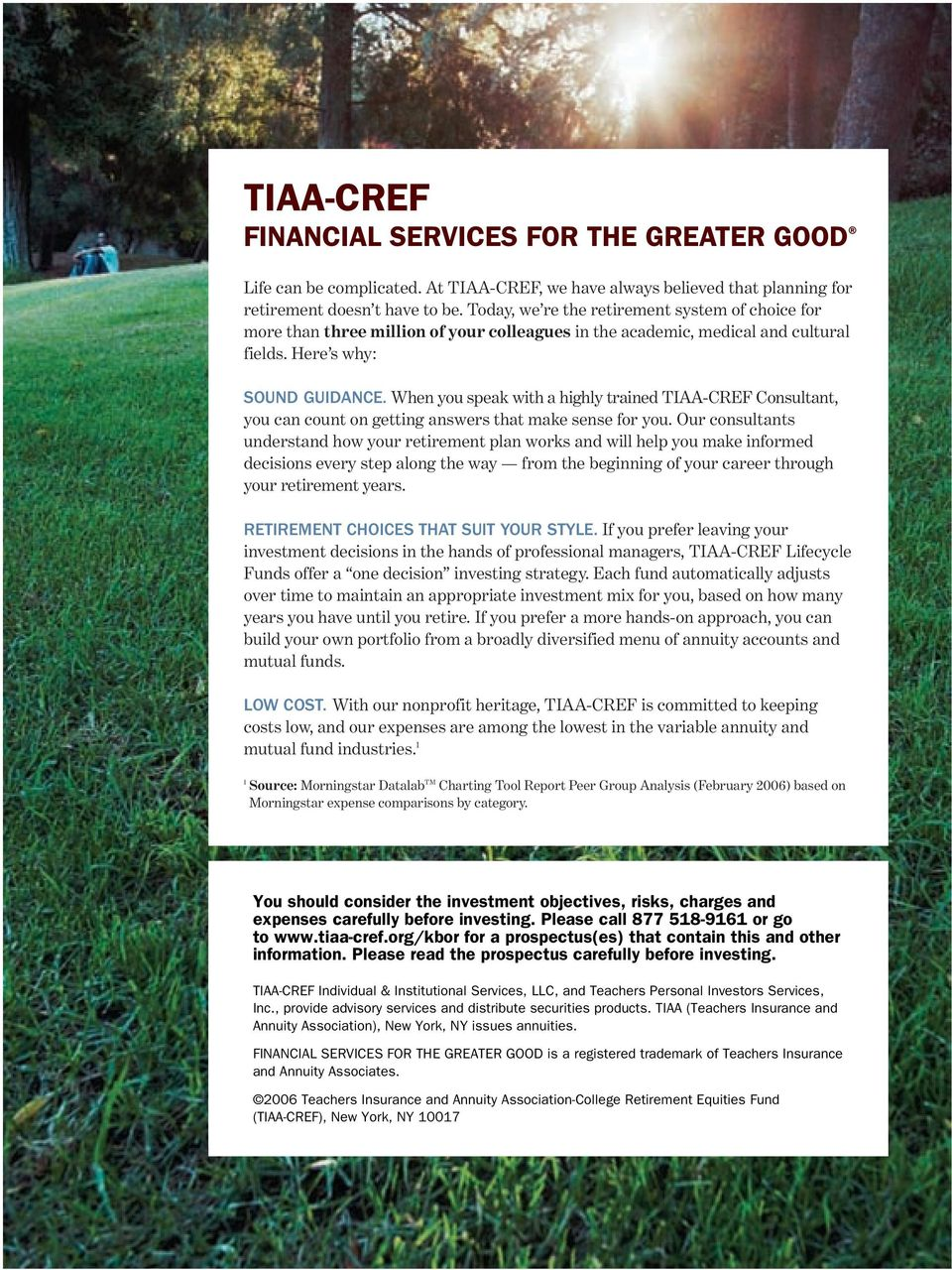 When you speak with a highly trained TIAA-CREF Consultant, you can count on getting answers that make sense for you.