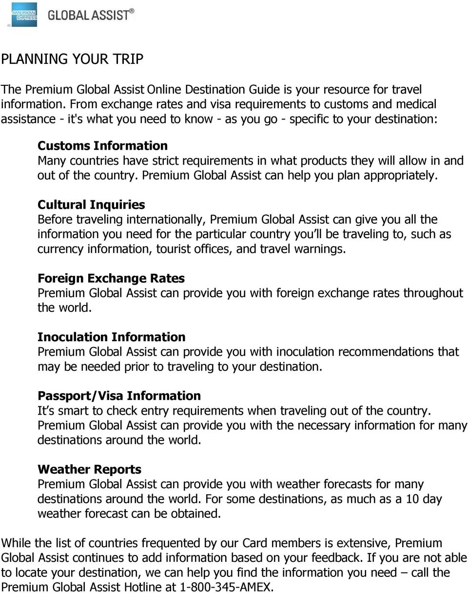 requirements in what products they will allow in and out of the country. Premium Global Assist can help you plan appropriately.