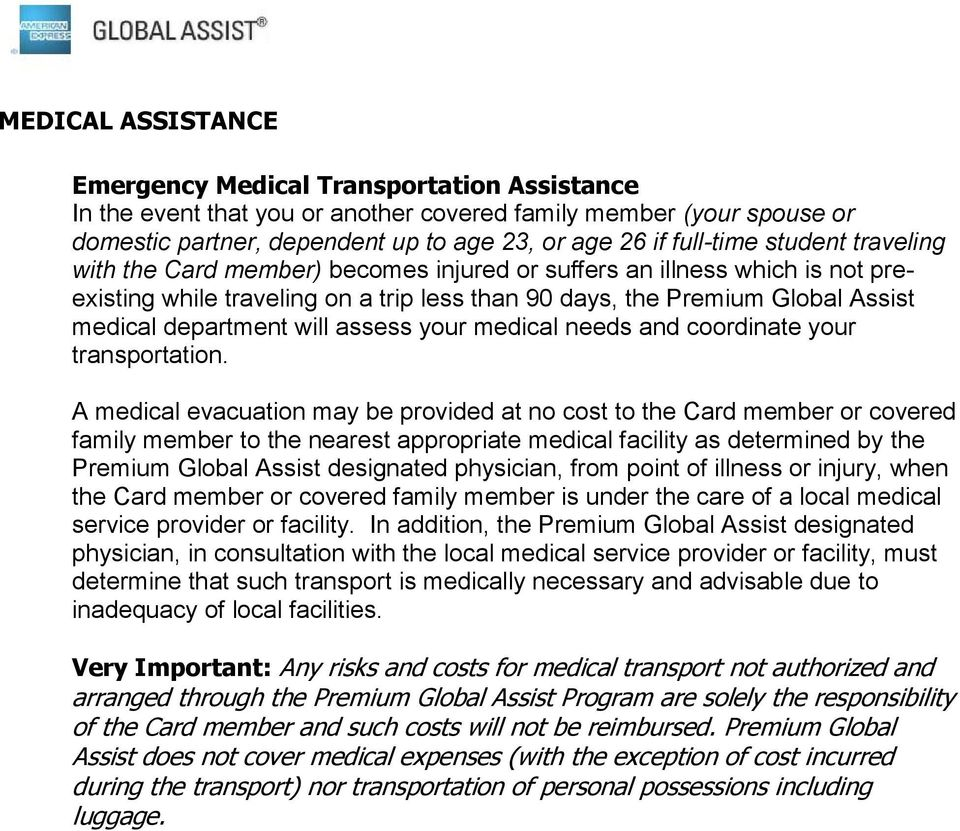 assess your medical needs and coordinate your transportation.