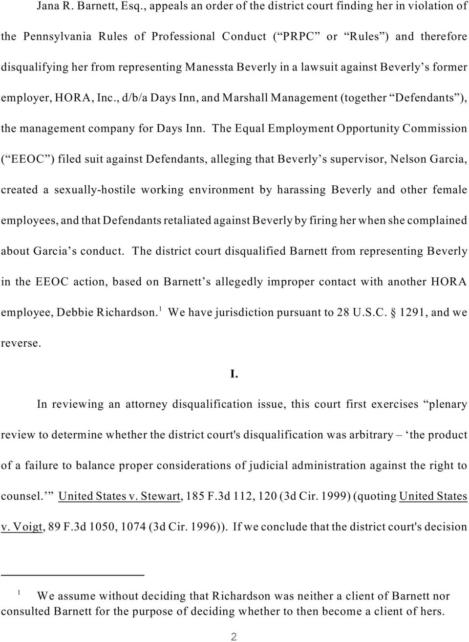 Beverly in a lawsuit against Beverly s former employer, HORA, Inc., d/b/a Days Inn, and Marshall Management (together Defendants ), the management company for Days Inn.
