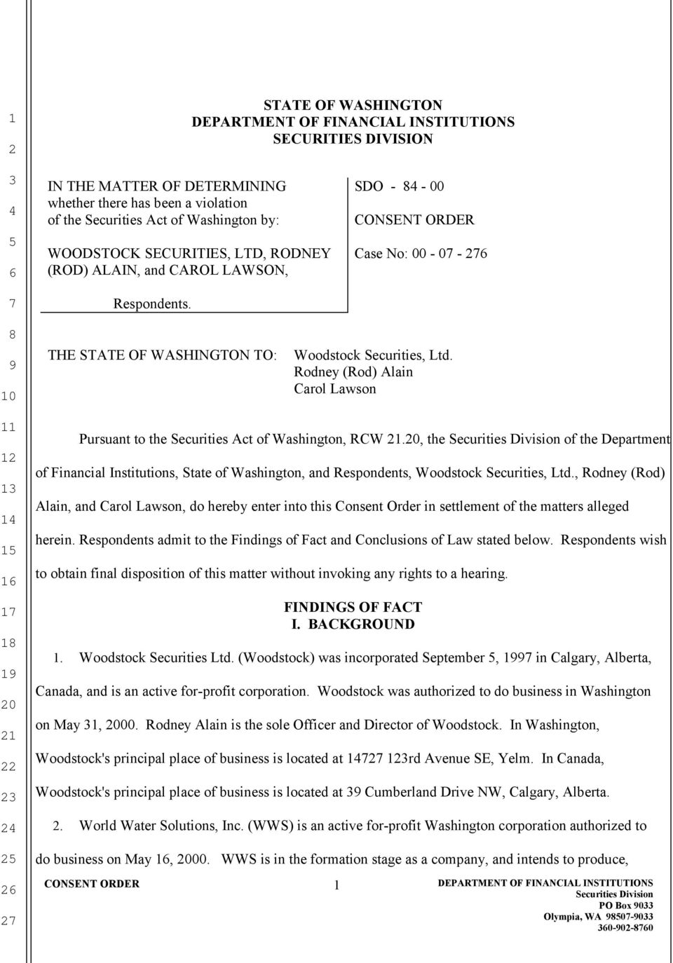 Rodney (Rod) Alain Carol Lawson Pursuant to the Securities Act of Washington, RCW., the of the Department of Financial Institutions, State of Washington, and Respondents, Woodstock Securities, Ltd.