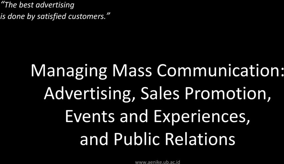 Managing Mass Communication: Advertising,