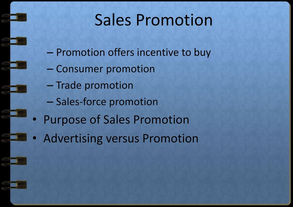 Trade promotion Sales-force promotion