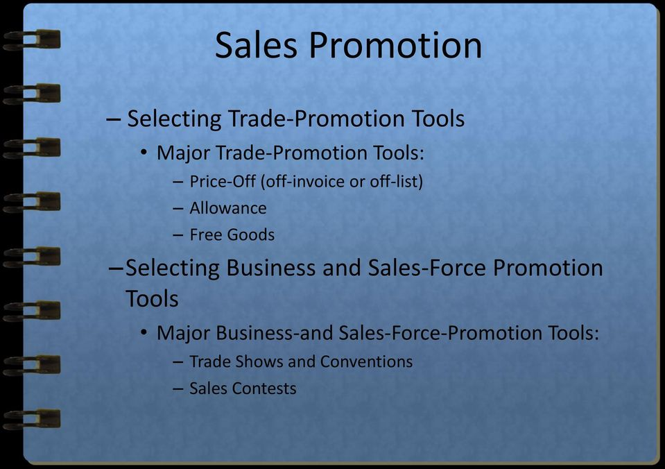 Free Goods Selecting Business and Sales-Force Promotion Tools Major