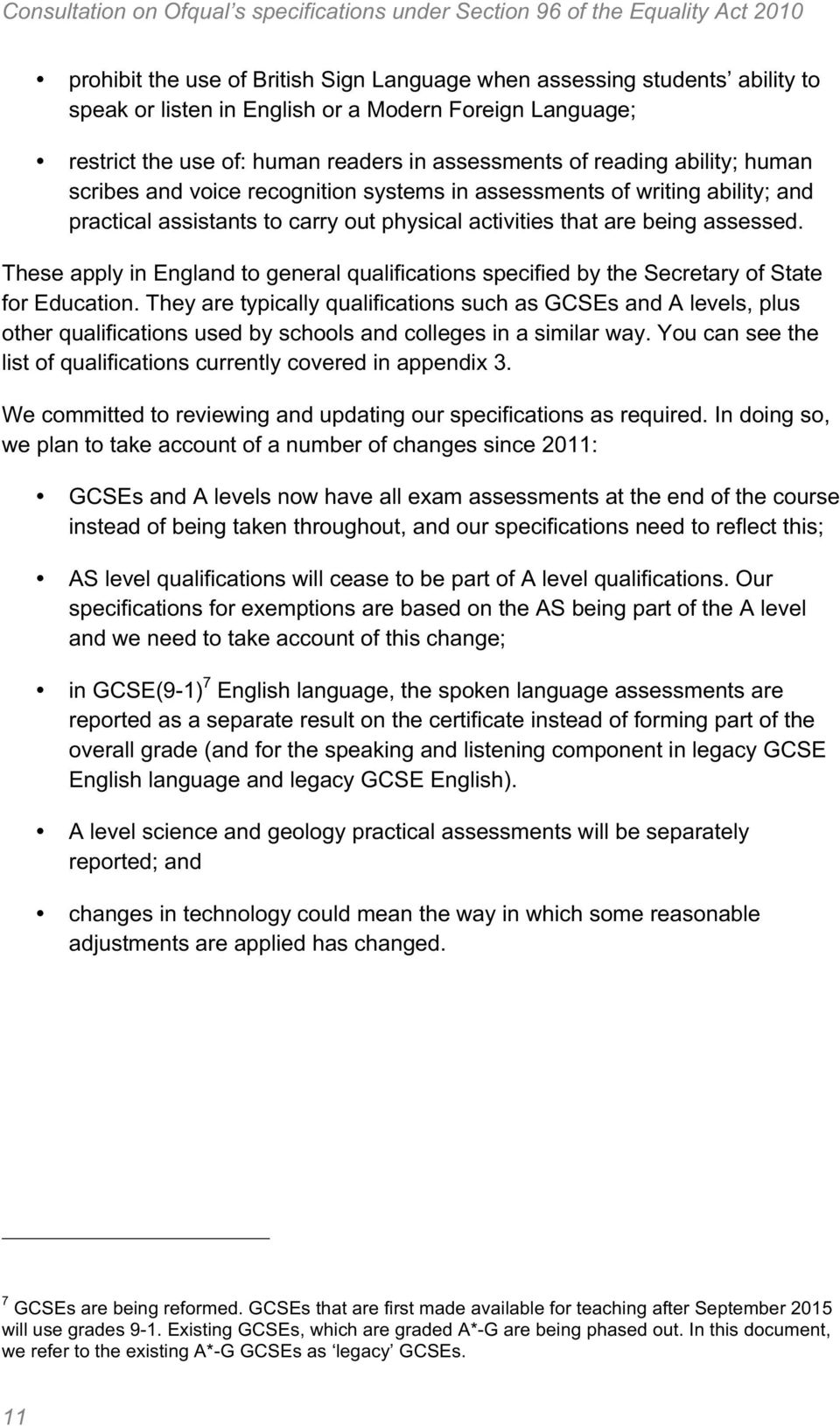 These apply in England to general qualifications specified by the Secretary of State for Education.