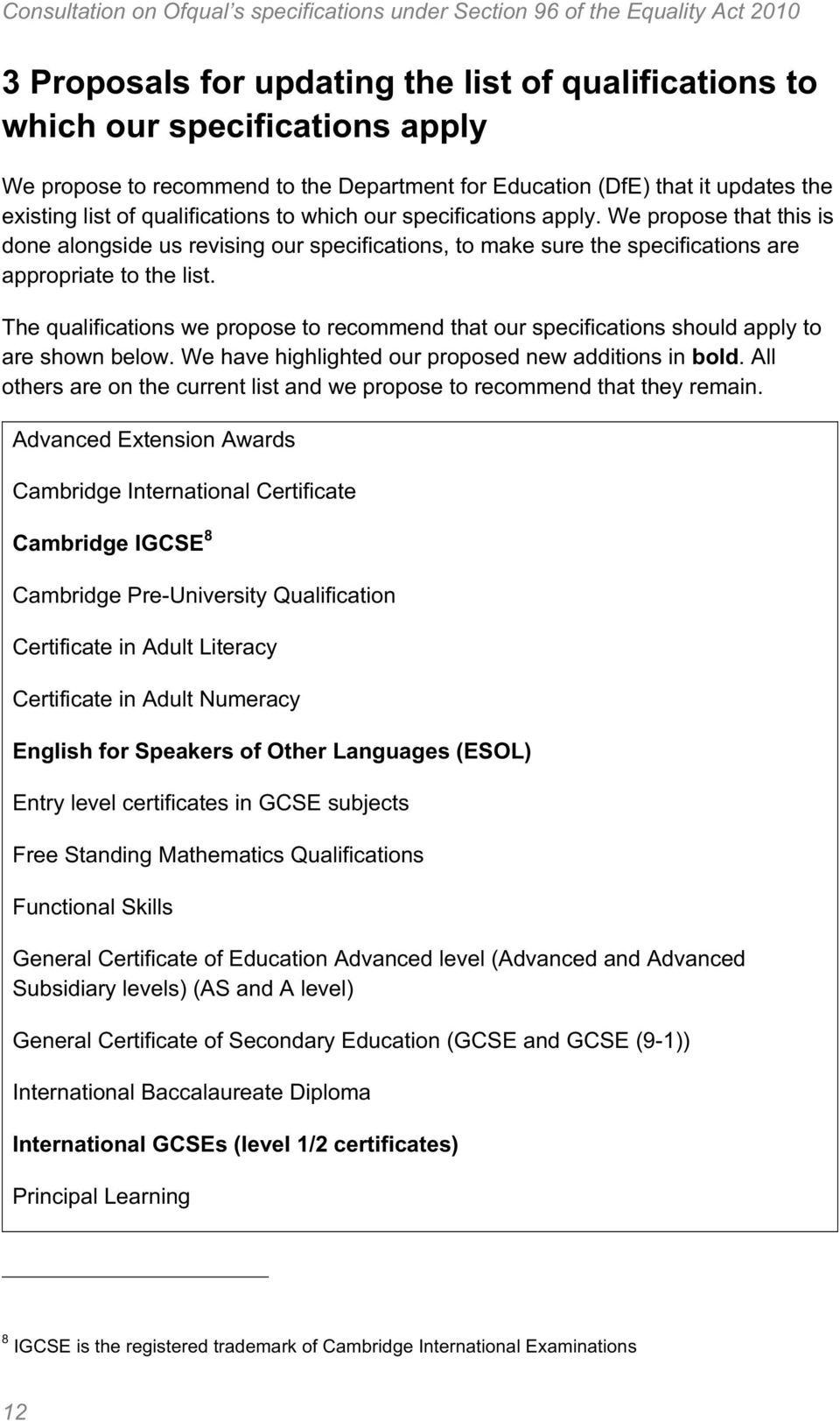 The qualifications we propose to recommend that our specifications should apply to are shown below. We have highlighted our proposed new additions in bold.