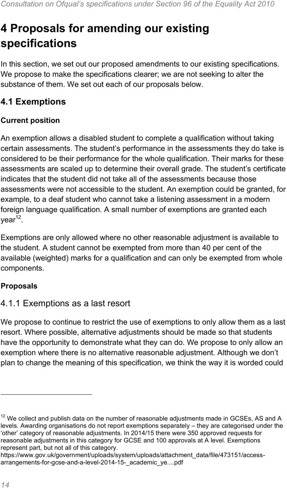 1 Exemptions Current position An exemption allows a disabled student to complete a qualification without taking certain assessments.