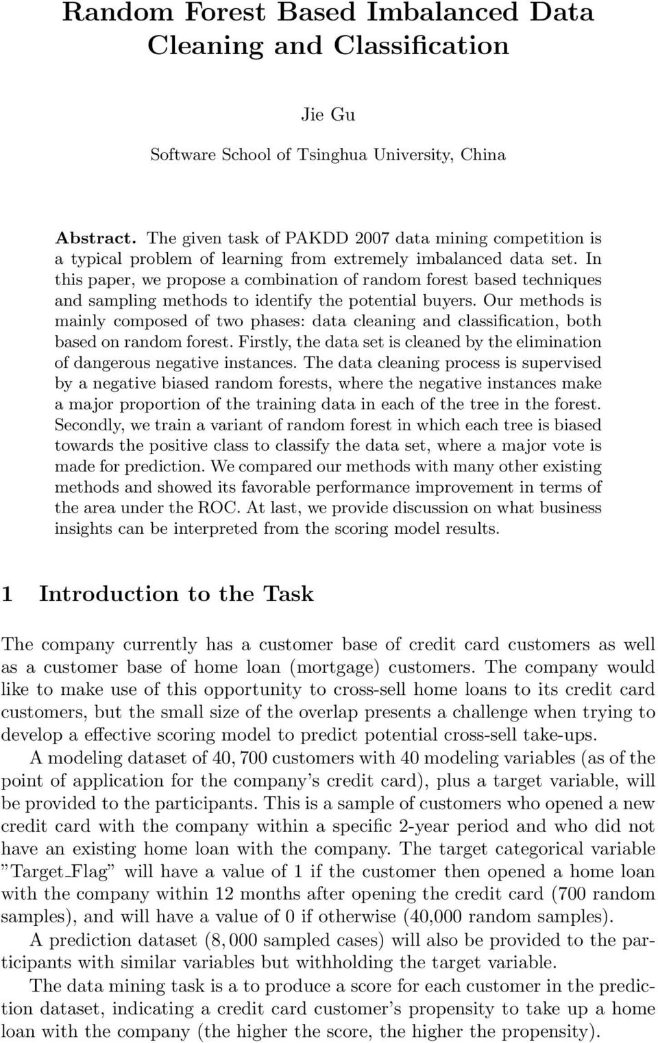 In this paper, we propose a combination of random forest based techniques and sampling methods to identify the potential buyers.