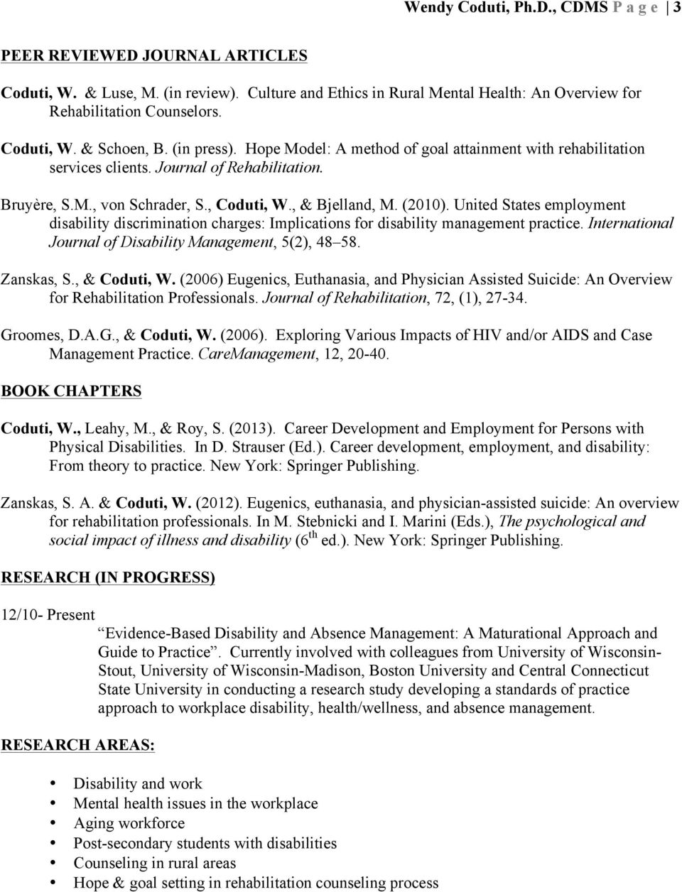 United States employment disability discrimination charges: Implications for disability management practice. International Journal of Disability Management, 5(2), 48 58. Zanskas, S., & Coduti, W.