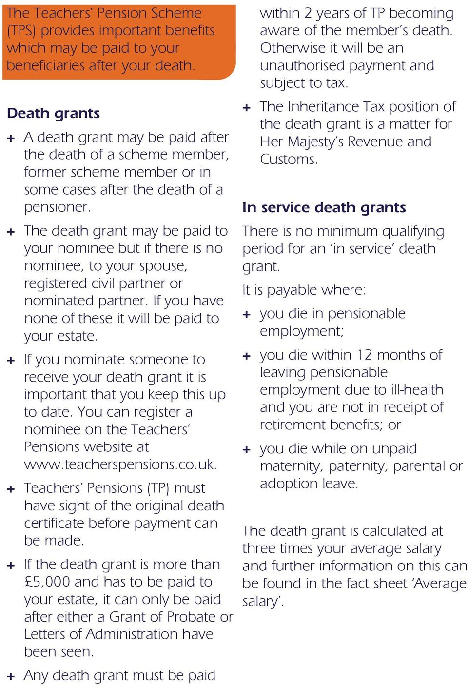 Death grants + A death grant may be paid after the death of a scheme member, former scheme member or in some cases after the death of a pensioner.