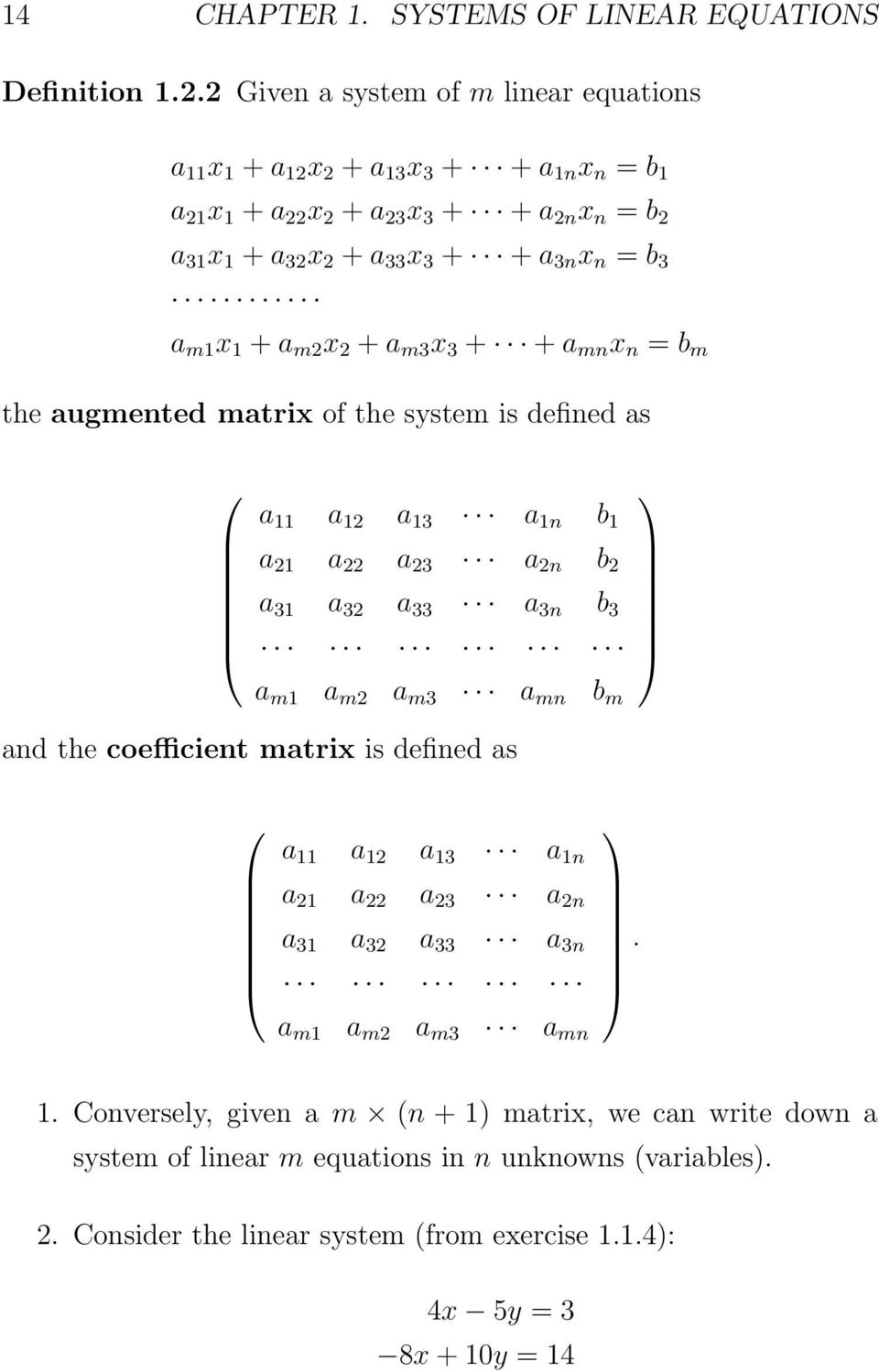 a m1 x 1 + a m2 x 2 + a m3 x 3 + + a mn x n = b m the augmented matrix of the system is defined as a 11 a 12 a 13 a 1n b 1 a 21 a 22 a 23 a 2n b 2 a 31 a 32 a 33 a 3n b 3 a m1 a m2 a m3 a