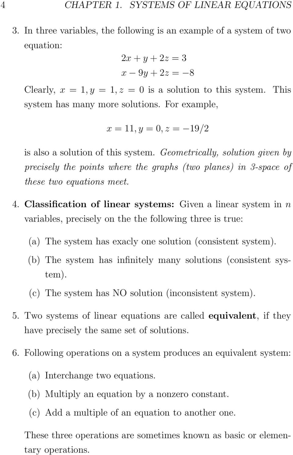 This system has many more solutions. For example, x = 11, y = 0, z = 19/2 is also a solution of this system.