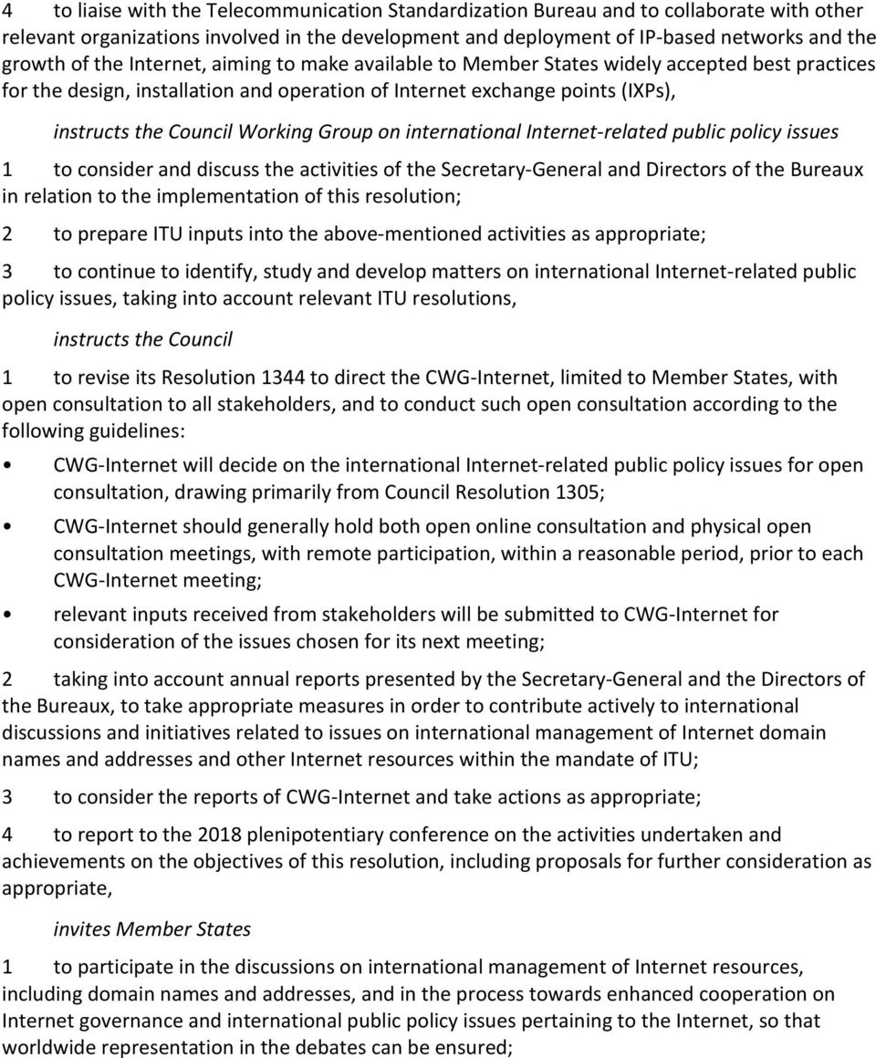 Group on international Internet-related public policy issues 1 to consider and discuss the activities of the Secretary-General and Directors of the Bureaux in relation to the implementation of this