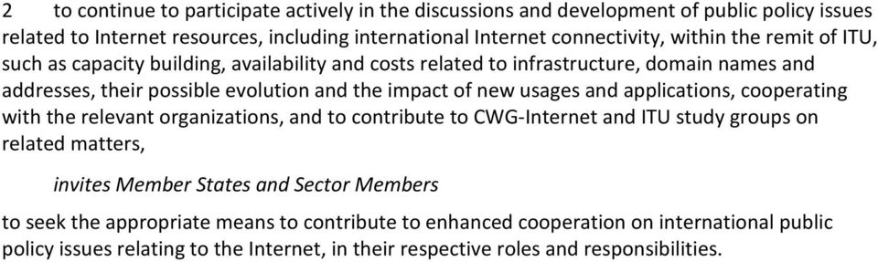 usages and applications, cooperating with the relevant organizations, and to contribute to CWG-Internet and ITU study groups on related matters, invites Member States and Sector
