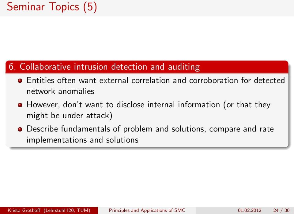 for detected network anomalies However, don t want to disclose internal information (or that they might be