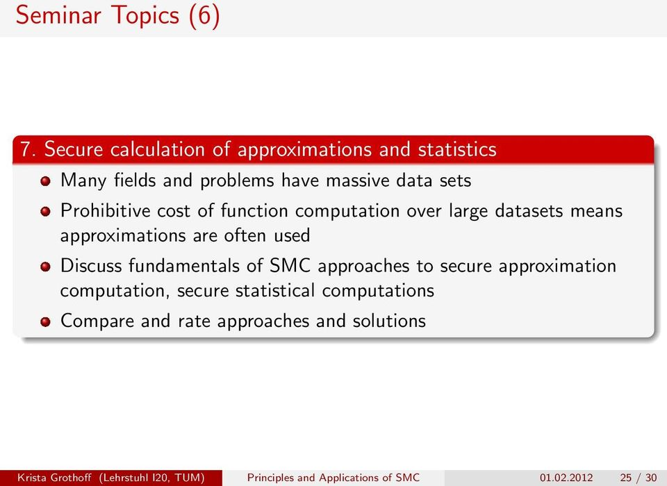 cost of function computation over large datasets means approximations are often used Discuss fundamentals of SMC