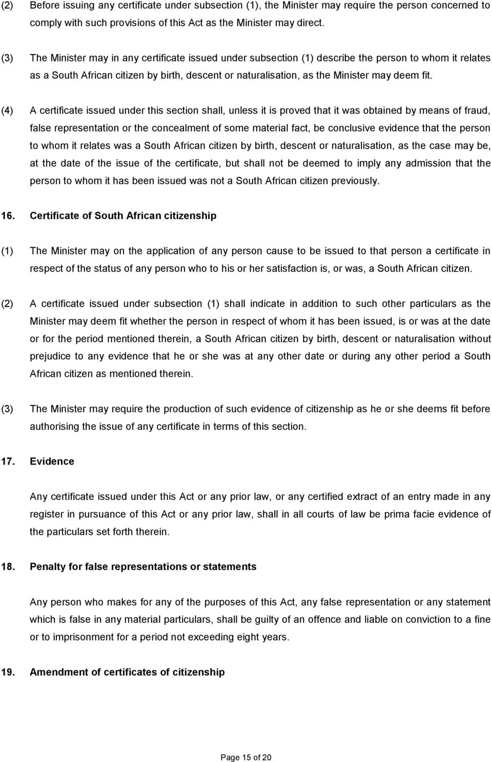 (4) A certificate issued under this section shall, unless it is proved that it was obtained by means of fraud, false representation or the concealment of some material fact, be conclusive evidence