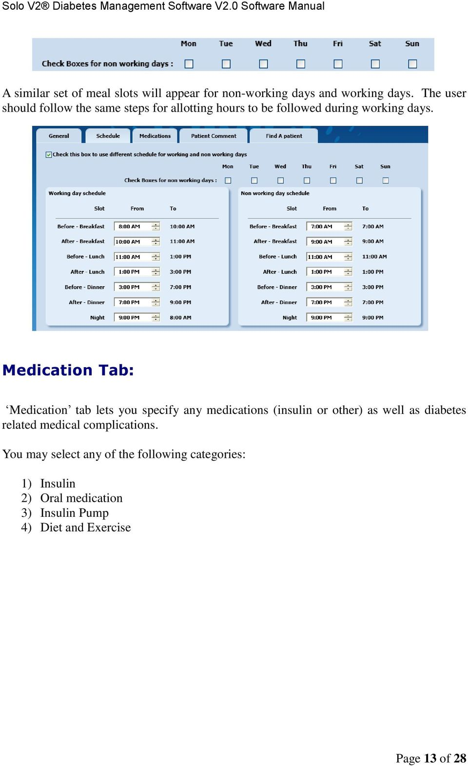 Medication Tab: Medication tab lets you specify any medications (insulin or other) as well as diabetes