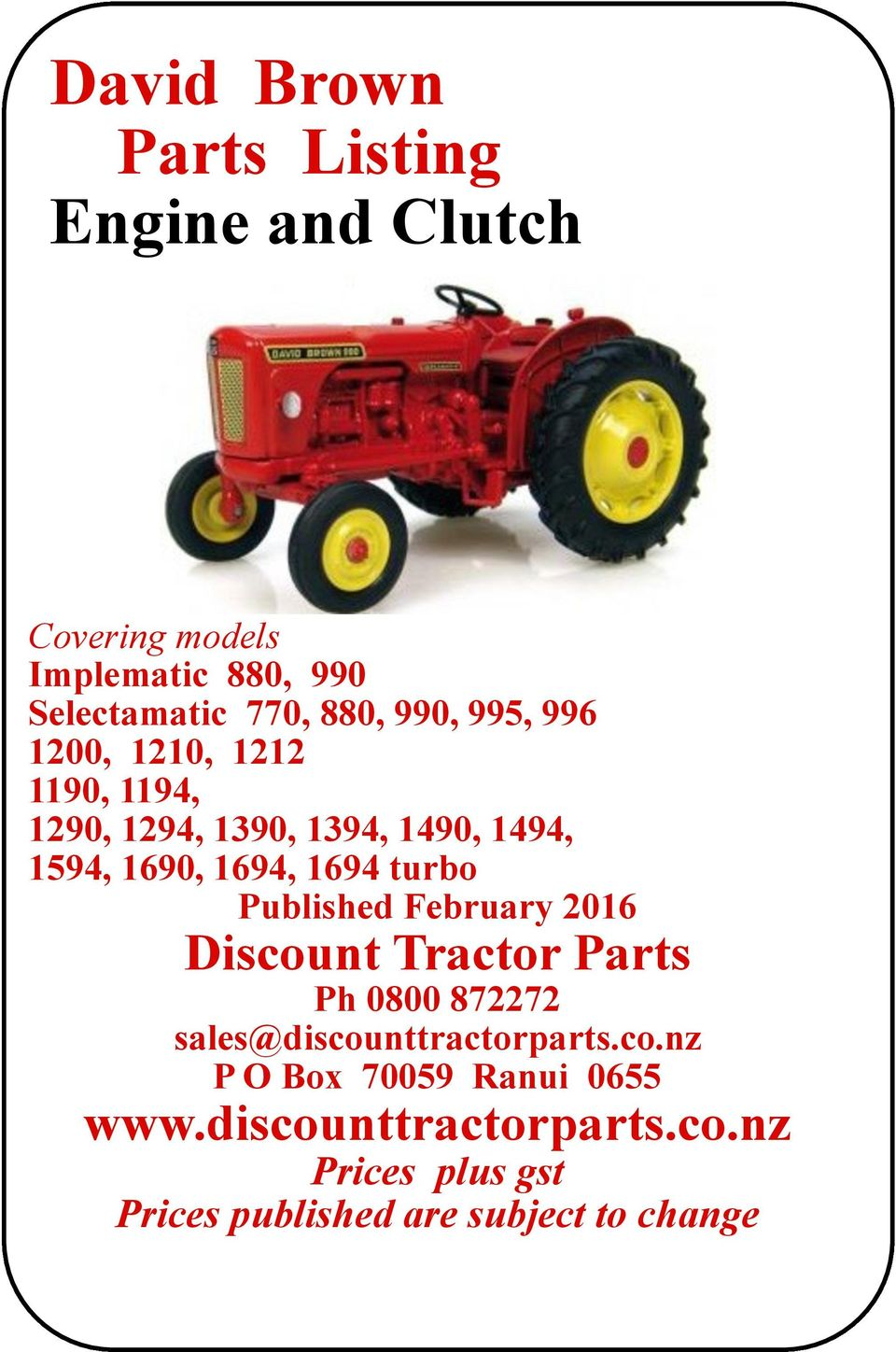 turbo Published February 2016 Discount Tractor Parts Ph 0800 872272 sales@discounttractorparts.co.nz P O Box 70059 Ranui 0655 www.