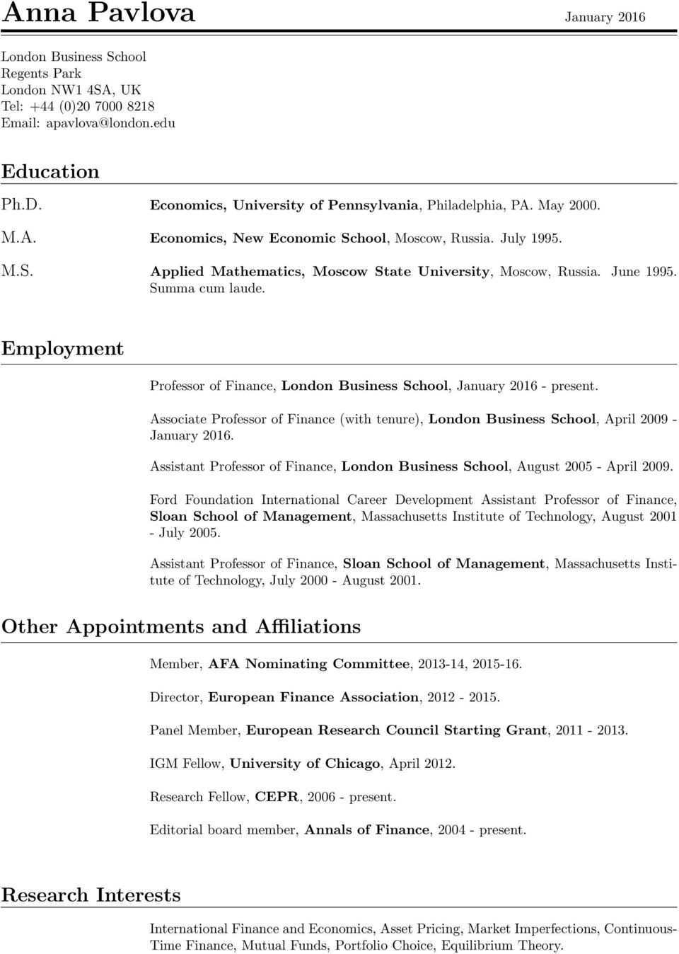 Employment Professor of Finance, London Business School, January 2016 - present. Associate Professor of Finance (with tenure), London Business School, April 2009 - January 2016.