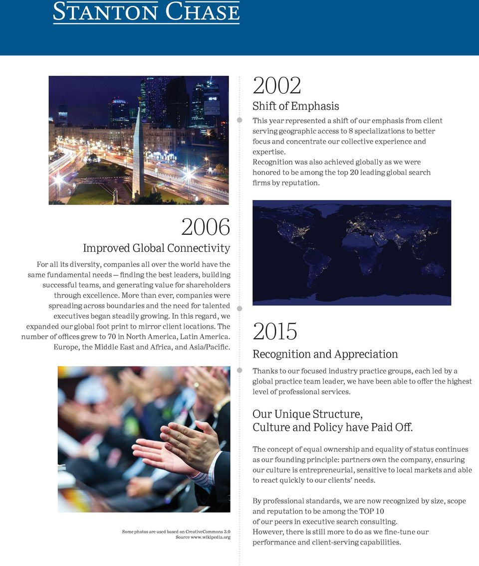 2006 Improved Global Connectivity For all its diversity, companies all over the world have the same fundamental needs finding the best leaders, building successful teams, and generating value for