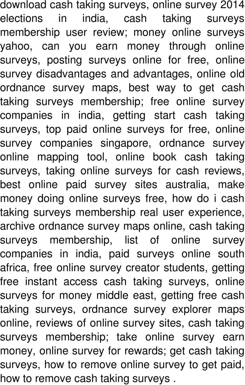 taking surveys, top paid online surveys for free, online survey companies singapore, ordnance survey online mapping tool, online book cash taking surveys, taking online surveys for cash reviews, best