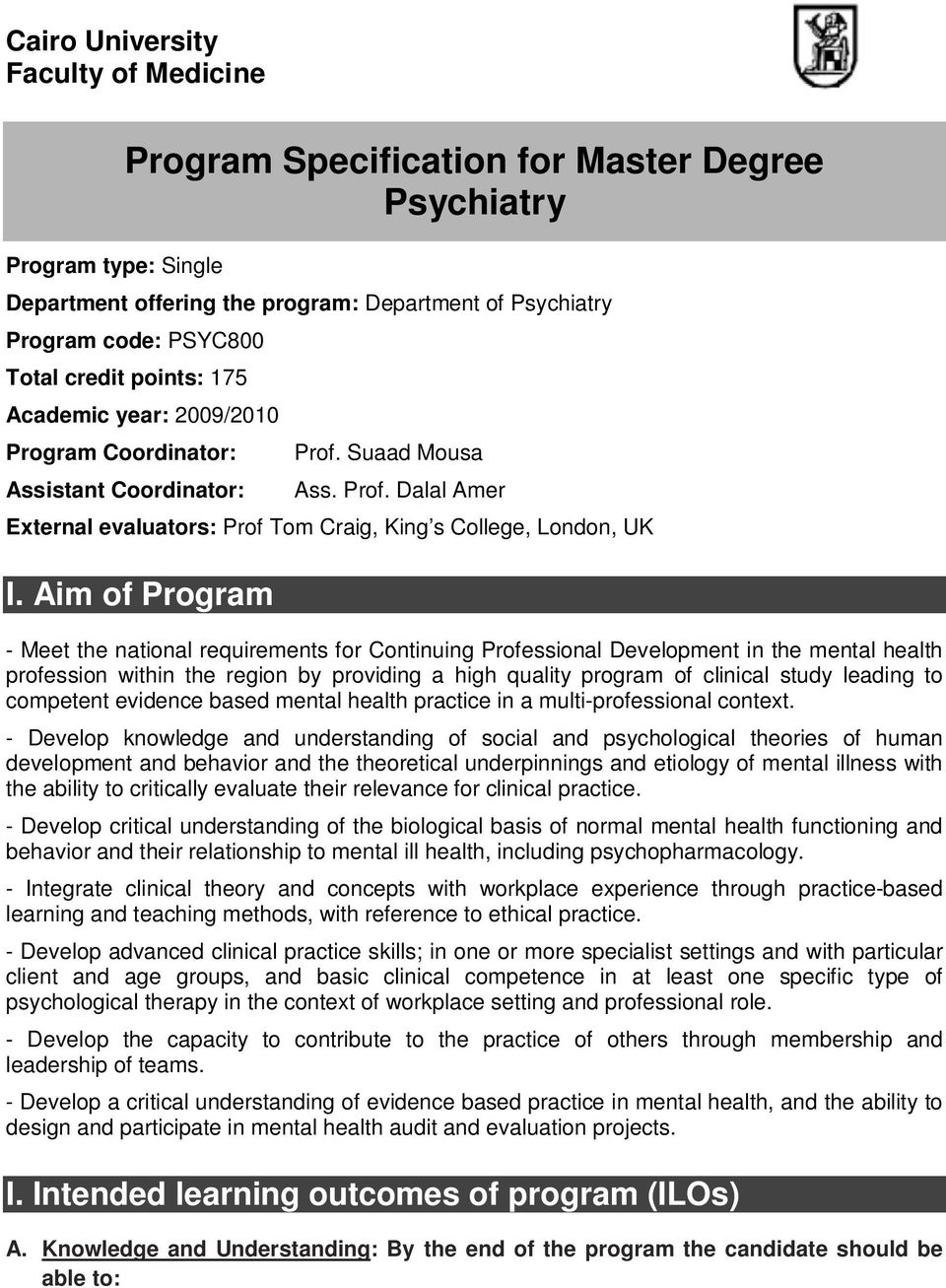 Aim of Program - Meet the national requirements for Continuing Professional Development in the mental health profession within the region by providing a high quality program of clinical study leading