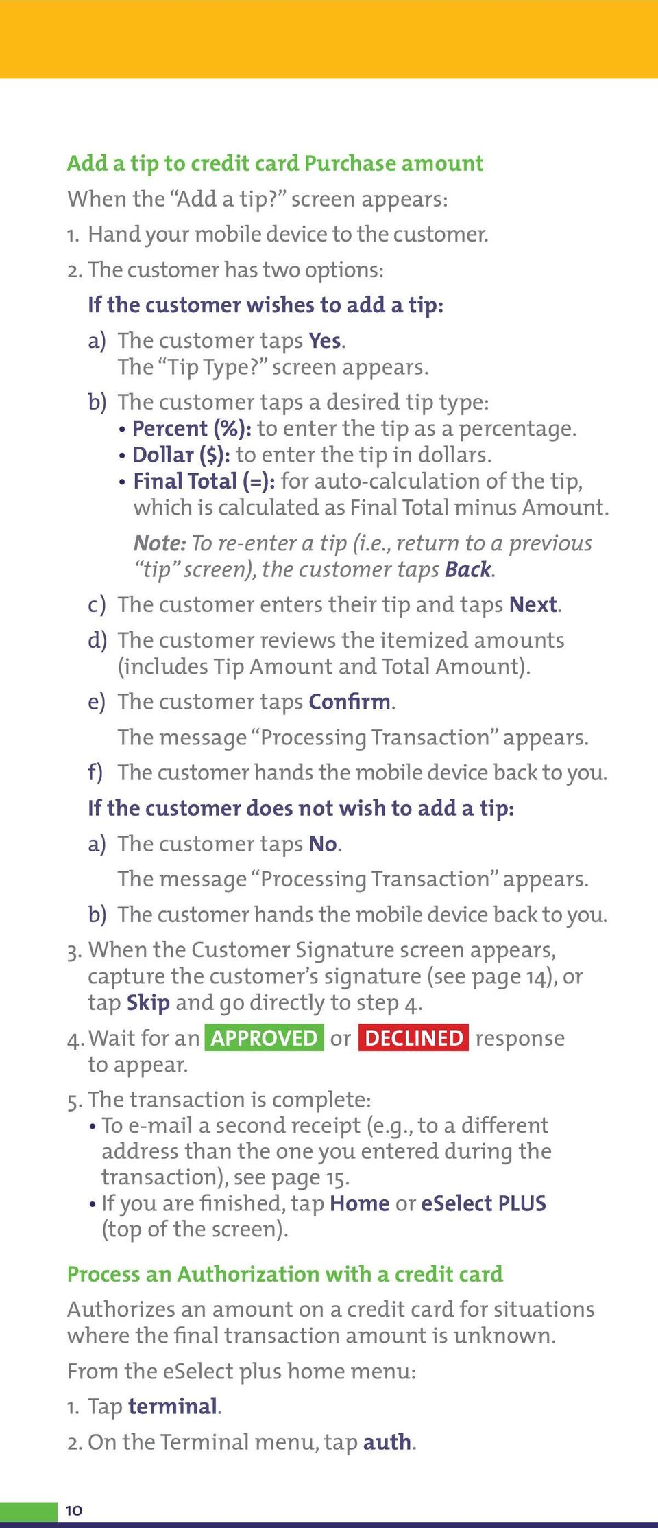b) The customer taps a desired tip type: Percent (%): to enter the tip as a percentage. Dollar ($): to enter the tip in dollars.
