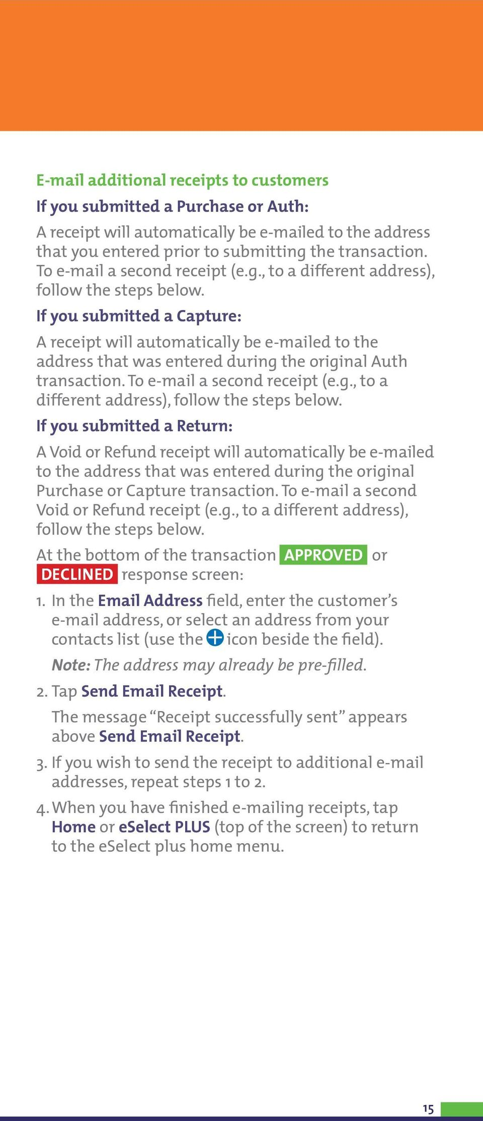 If you submitted a Capture: A receipt will automatically be e-mailed to the address that was entered during the original Auth transaction.