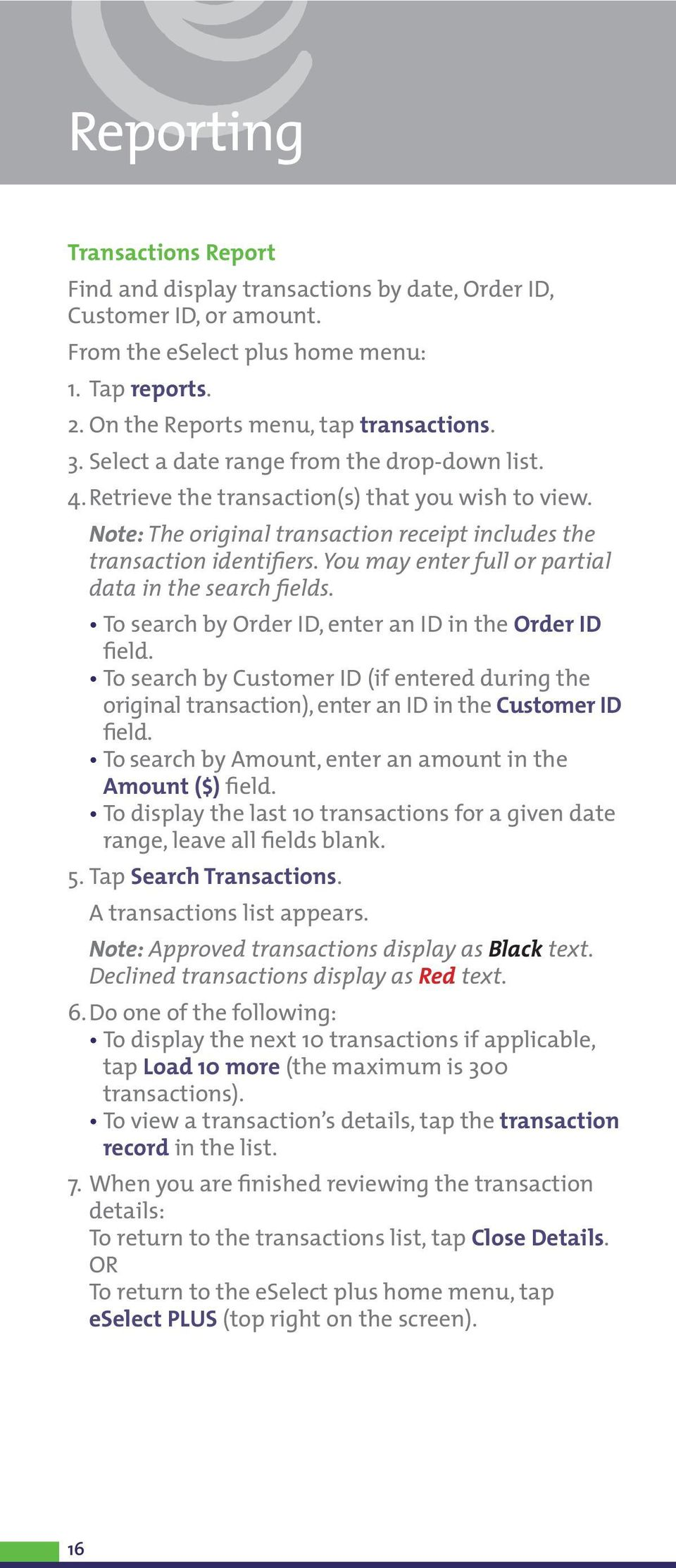 You may enter full or partial data in the search fields. To search by Order ID, enter an ID in the Order ID field.