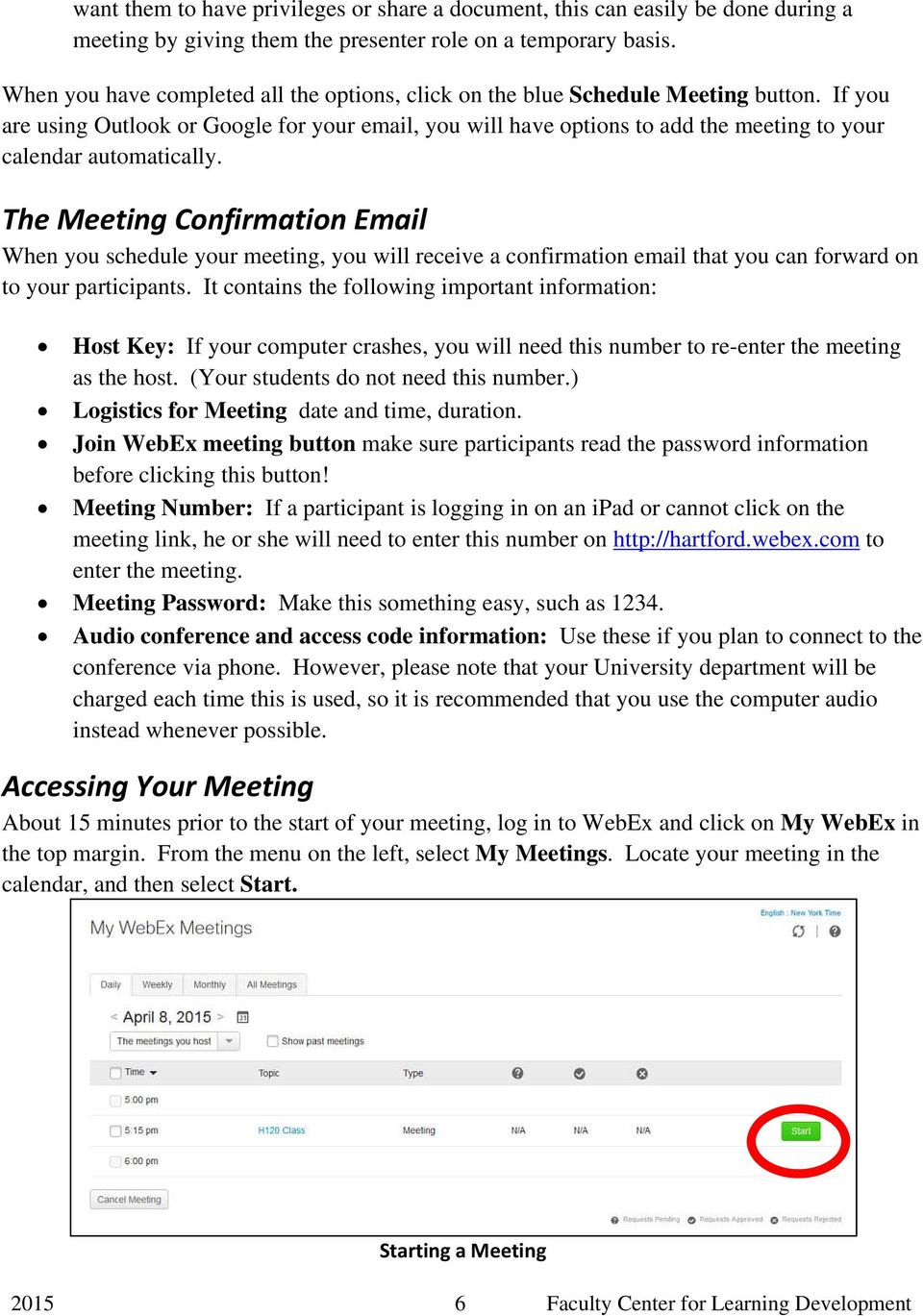If you are using Outlook or Google for your email, you will have options to add the meeting to your calendar automatically.