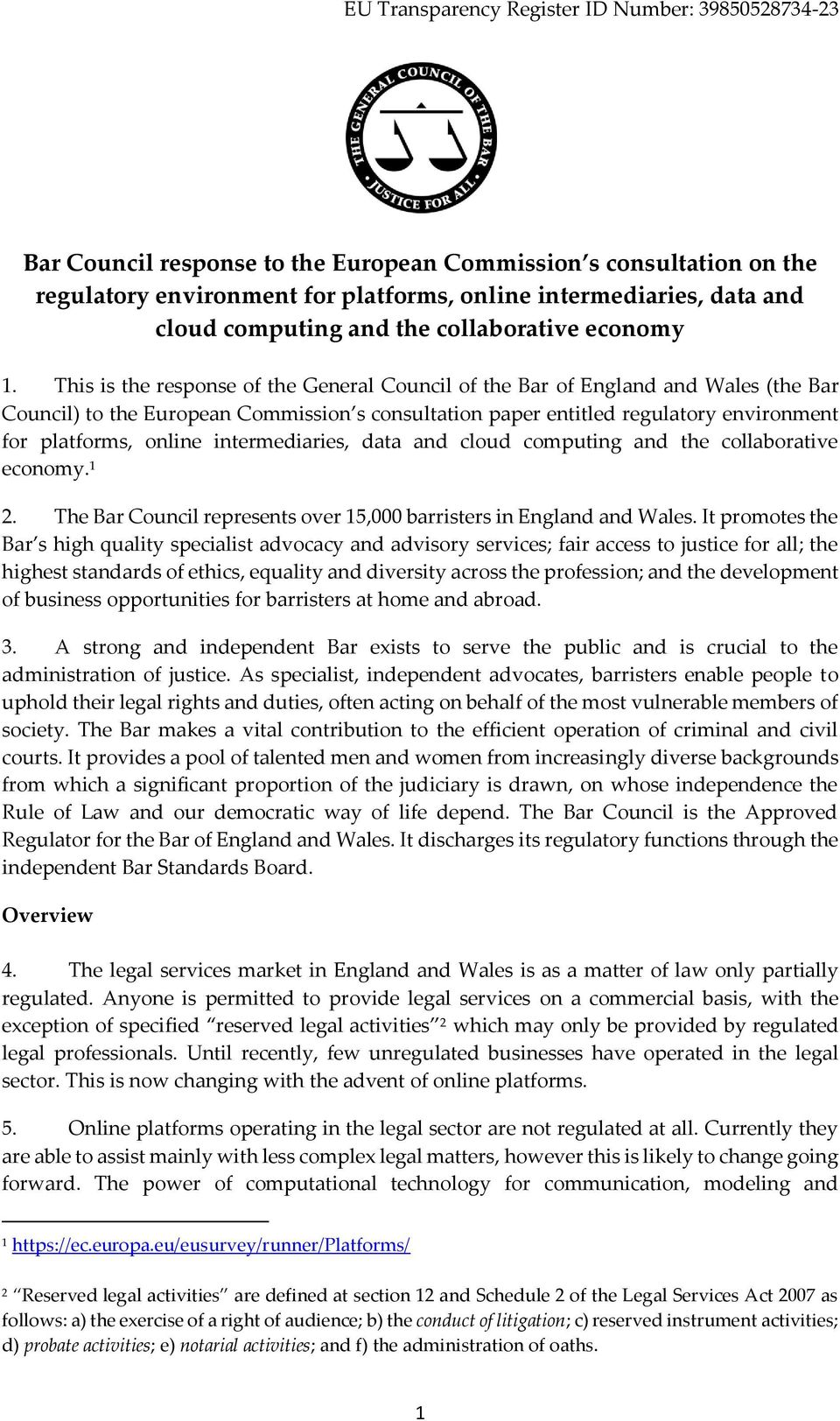 intermediaries, data and cloud computing and the collaborative economy. 1 2. The Bar Council represents over 15,000 barristers in England and Wales.