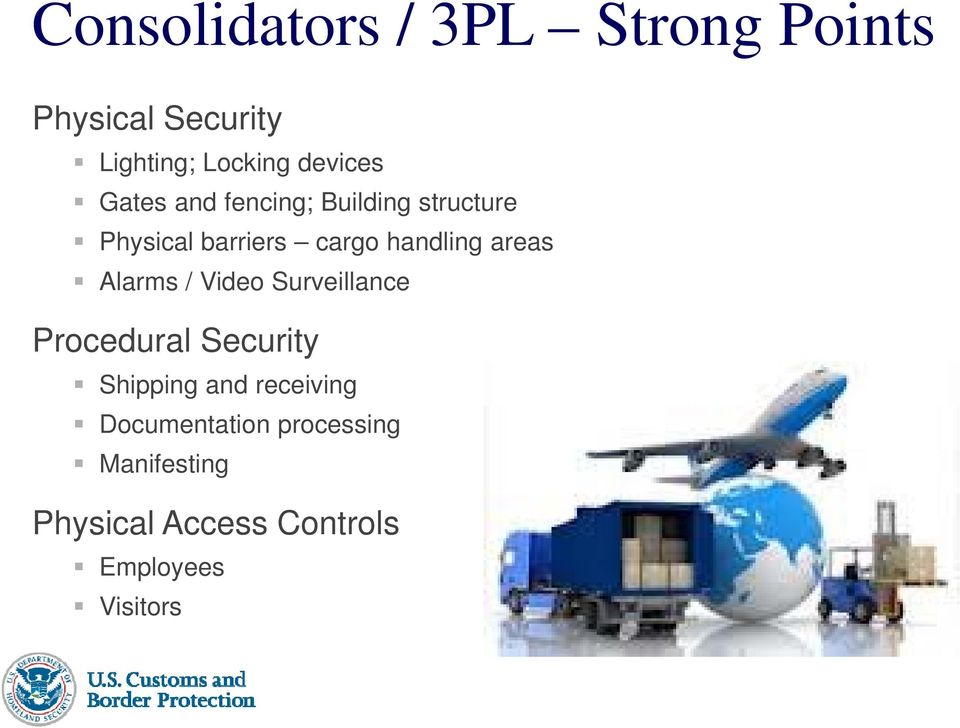 handling areas Alarms / Video Surveillance Procedural Security Shipping and