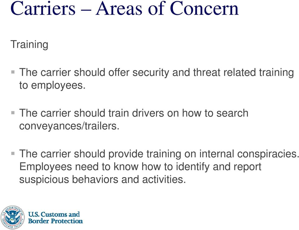 The carrier should train drivers on how to search conveyances/trailers.