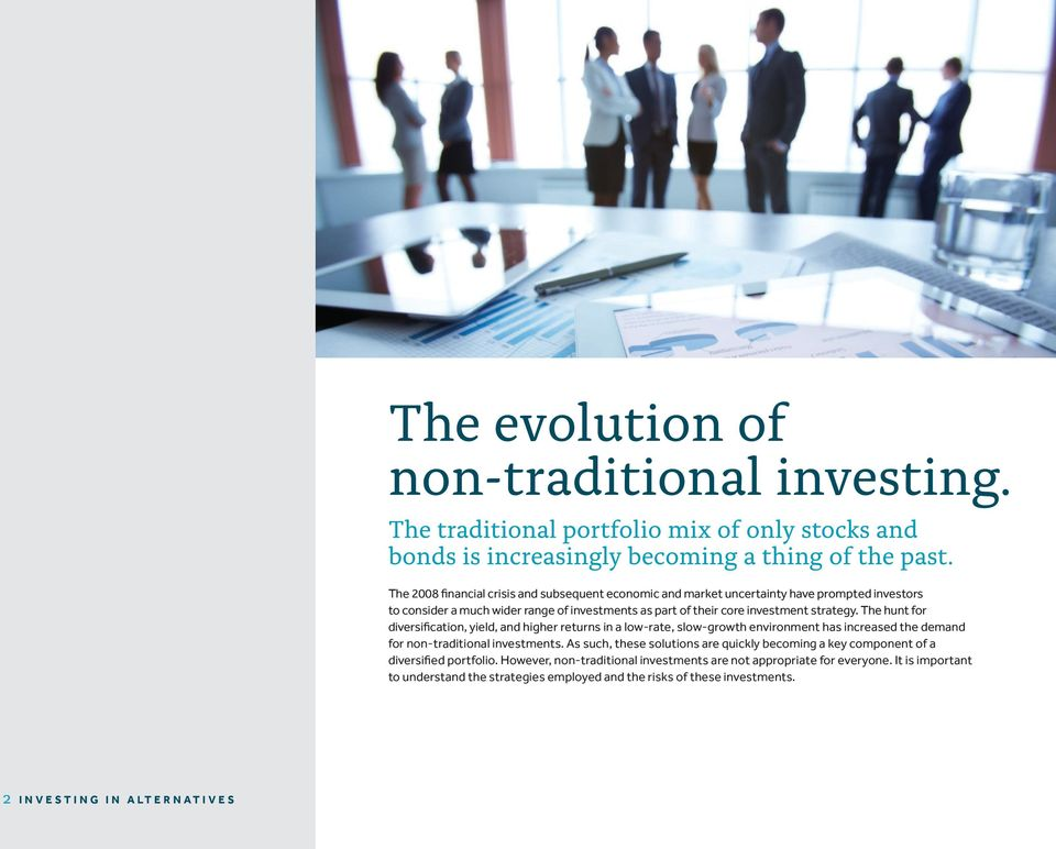 The hunt for diversification, yield, and higher returns in a low-rate, slow-growth environment has increased the demand for non-traditional investments.