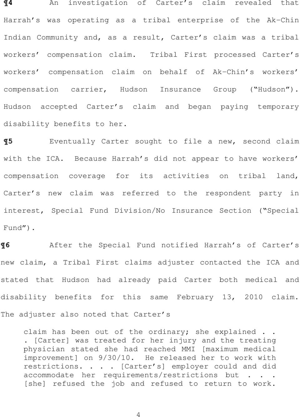Hudson accepted Carter s claim and began paying temporary disability benefits to her. 5 Eventually Carter sought to file a new, second claim with the ICA.