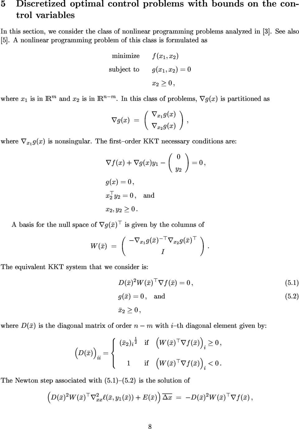 The rst{orer KKT necessary conitions are rf(x) + ry? = y 2 = x > 2 y 2 = x 2 y 2 A basis for the null space of r > is given by the columns of W (x) = The equivalent KKT system that we consier is?r x?