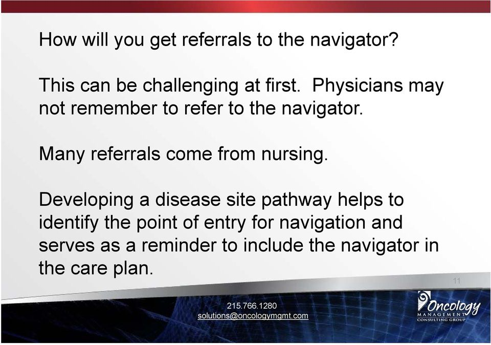 Many referrals come from nursing.