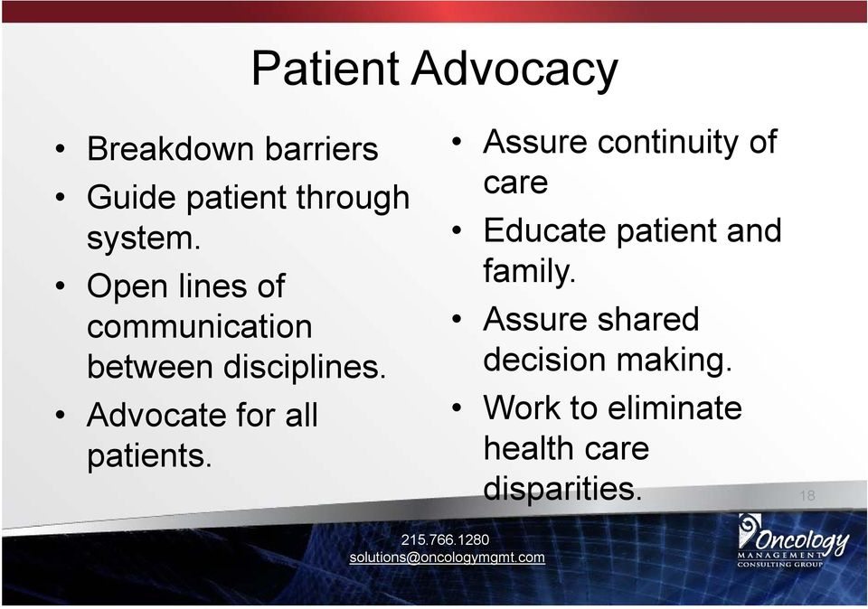 Advocate for all patients.